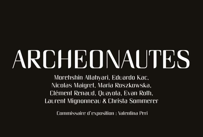 «Archeonautes», art et activisme, du 27 avril au 03 juin 2017, à la Galerie Charlot