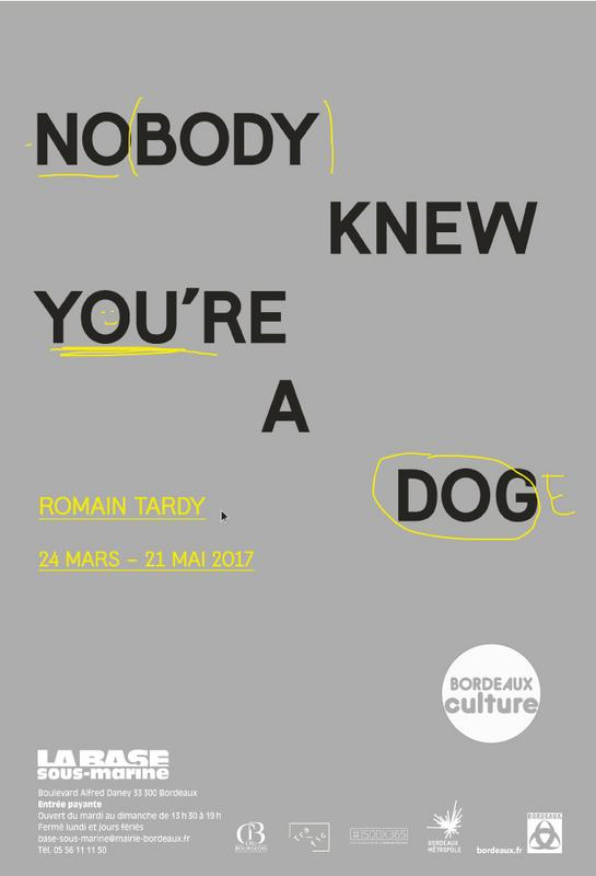 "Exhibition ""Nobody knew you're a dog"" of Romain Tardy at Base Sous-Marine in Bordeaux"