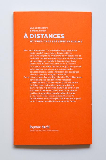 «À DISTANCES – Œuvrer dans les espaces publics» nouveau livre de Samuel Bianchini & Mari Linnman aux éditions Les Presses du Réel